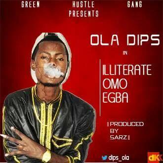 Ola Dips [@Dips_Ola] presents ILLITERATE OMO EGBA Full